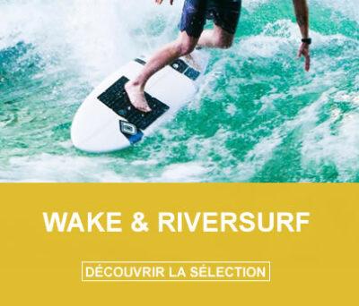 Wakesurf et Riversurf